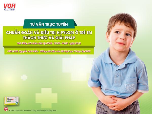 Tư vấn trực tuyến: Chẩn đoán và điều trị HP ở trẻ em