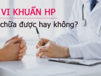 Vi khuẩn HP có chữa được không? Làm sao để đối phó với vi khuẩn HP