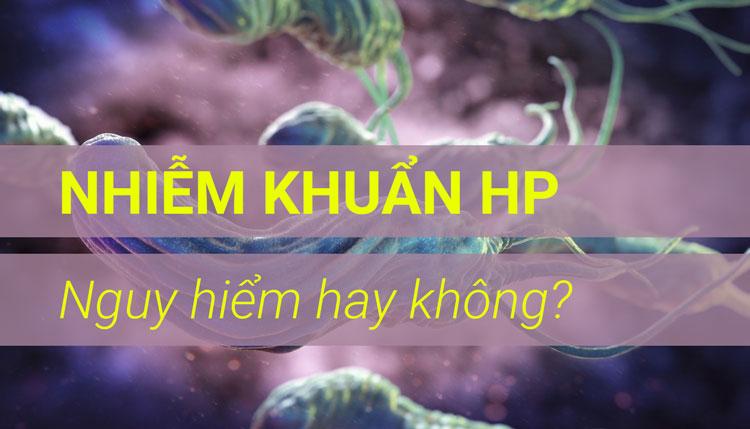 Nhiễm vi khuẩn Hp có nguy hiểm không? 1